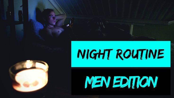 My Night Routine | Spring 2017|  Men Edition