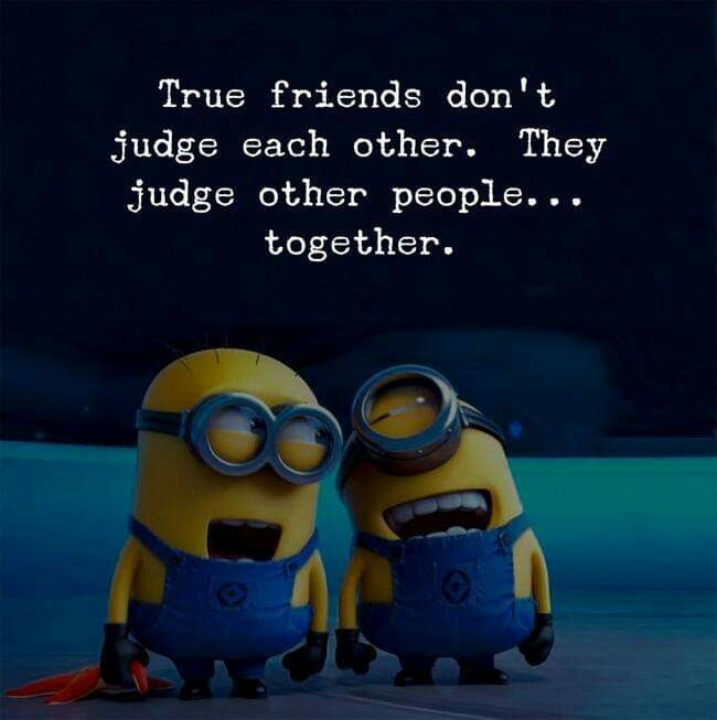 Pin By Patricia Spengler On Minions Best Friend Quotes Funny Friends Quotes Funny Bff Quotes Funny