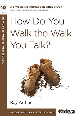 How Do You Walk the Walk You Talk 40 -Minute Study by Kay Arthur--If you are interested in this Precept Ministries (PMI) study, it is offered as an online study.  PMI offers this study and other Precept studies through WebEx online.  Here's the link:  http://precept.org/content/online_lessons