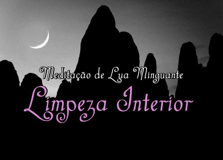 Meditação de Lua Minguante: Limpeza Interior - Oficina das Bruxas