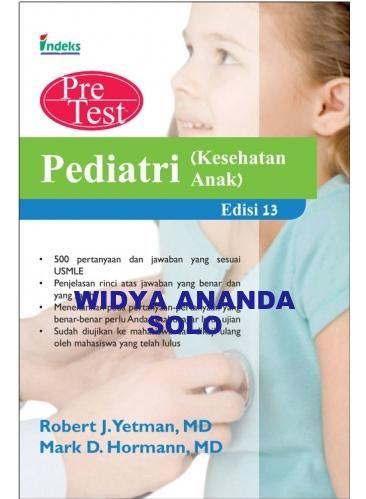 Pediatri (Kesehatan Anak): Pretest Uji Diri dan Pembahasan Edisi 13 Pengarang: Robert J. Yetman MD; Mark D. Hormann, MD ISBN: 979-062-455-7 Tahun Terbit: 2013 Ukuran: 14 x 21 cm Tebal: 488 halaman     Pediatri (Kesehatan Anak): Pretest Uji Diri dan Pembahasan Edisi 13 Mempersiapkan diri untuk ujian di fakultas kedokteran Indonesia sekaligus memahami soal-soal ujian USMLE* Step 2 CK *USMLE (United States Medical Licensing Examination) adalah ujian untuk mendapatkan izin praktik dokter di AS…