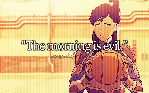 My favorite line from Avatar: Legend of Korra :).