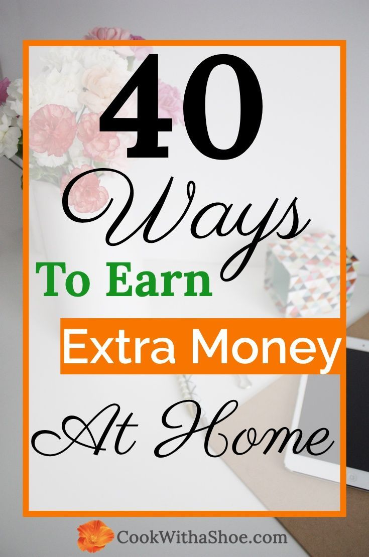 Need some extra money? You can earn money at home in a myriad of ways! Click through to find something that you can do- there are side hustles, work from home opportunities, and ideas to work online! | Cook With a Shoe