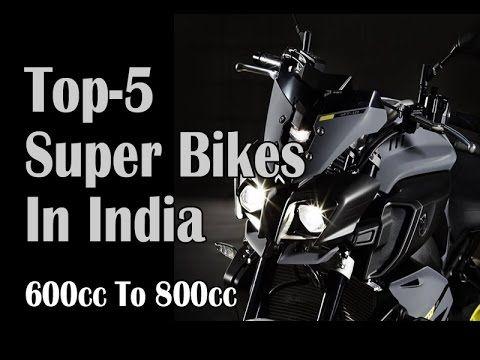 Top 5  Popular Super Bike 600cc to 800cc bikes in India