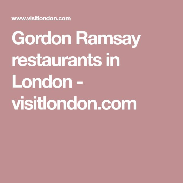 Gordon Ramsay restaurants in London - visitlondon.com