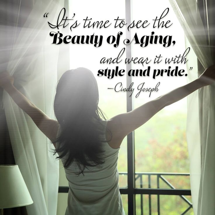 It's time to see the beauty of aging and wear it with style and pride.  -Cindy Joseph