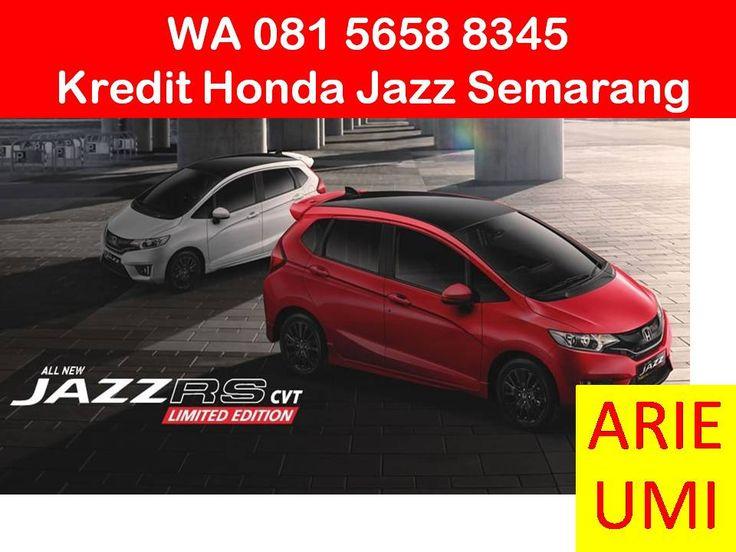 WA 081 5658 8345, Kredit Honda Jazz Semarang, Harga Mobil Berbeda Beda Sesuai Model, Type Dan Promo Yang Sedang Berlaku INFO LENGKAP TELP / WA 081 5658 8345 (Indosat) Arie Umi