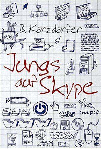 Jungs auf Skype (Baumhaus Verlag): Amazon.de: Bärbel Körzdörfer: Bücher
