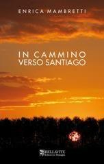 In cammino verso Santiago / Enrica Mambretti