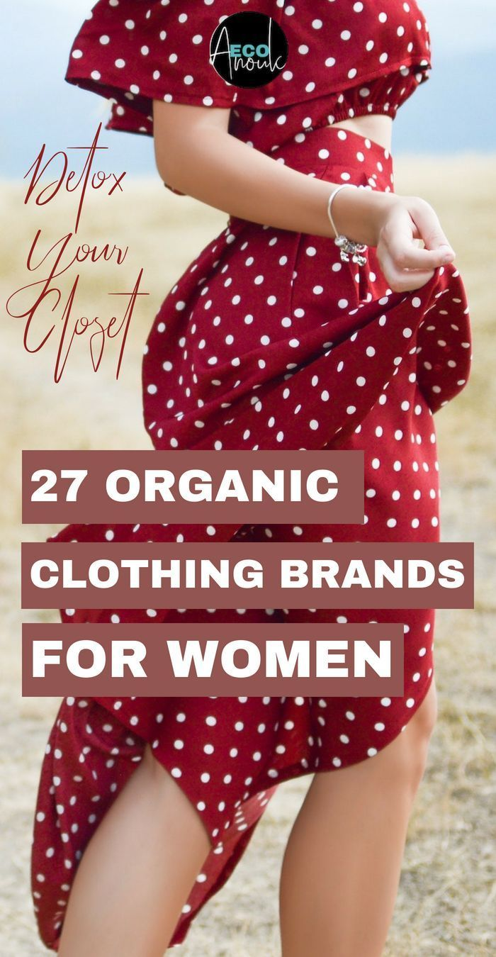 Detox your Closet – 27 Organic Clothing Brands for Women