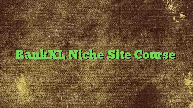 RankXL Niche Site Course - http://adf.ly/1RiQ73  Visit http://freedownloadoffers.com to get more latest offers