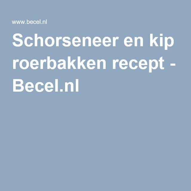 Schorseneer en kip roerbakken recept - Becel.nl