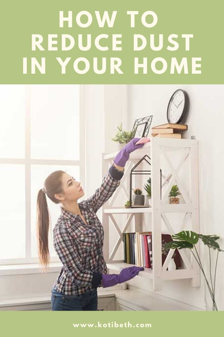 How To Reduce Dust In Your Home In 2020 How To Clean Furniture