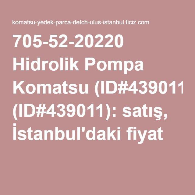 705-52-20220 Hidrolik Pompa Komatsu (ID#439011): satış, İstanbul'daki fiyat