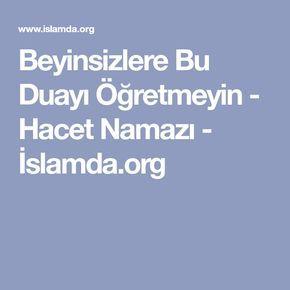 Beyinsizlere Bu Duayı Öğretmeyin - Hacet Namazı - İslamda.org