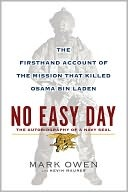 Book Cover Image. Title: No Easy Day:  The Firsthand Account of the Mission That Killed Osama Bin Laden, Author: Mark Owen: Books Online, Books Worth, Book Covers, Children S Books, Favorite Books, New York Times, Children Books, New Books