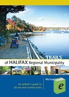 The regional municipality of Halifax offers some of the best coastal hiking trails in the east, with breathtaking wilderness trails less than 30 minutes from the middle of the city - Trails of Halifax Regional Municipality via Goose Lane Editions