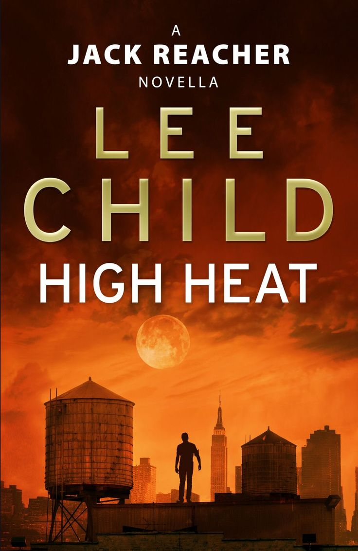High Heat: (a Jack Reacher Novella) (kindle Single) (jack Reacher