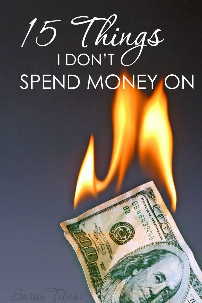 15 things I don't spend money on ~ #money #budget, #savemoney,