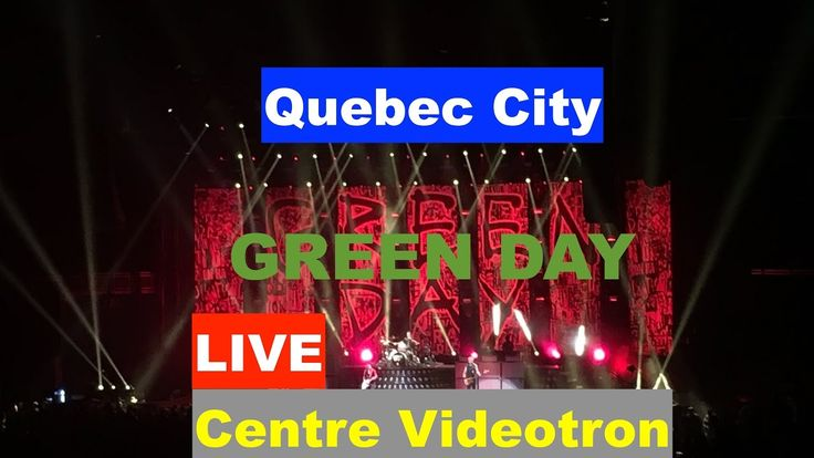 Best of Green Day - Live Quebec City [March 23, 2017]