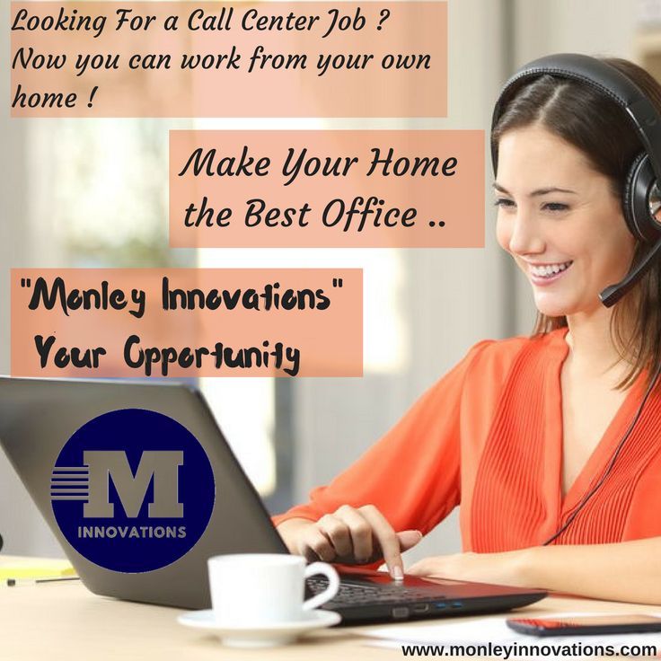 Looking for a Call Center Job ? Now you can work from your