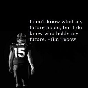 such a good quote & the fact that it comes from Tim Tebow makes it so much better ;)