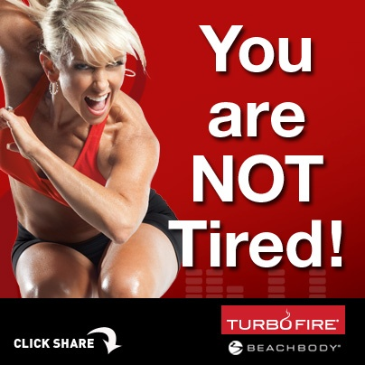 Repin if you are NOT Tired! #TurboFire #NotTired