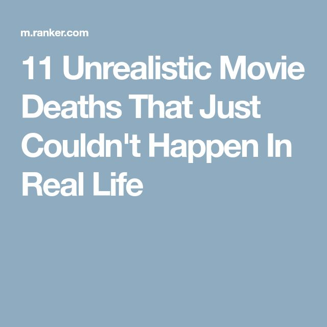 11 Unrealistic Movie Deaths That Just Couldn't Happen In Real Life