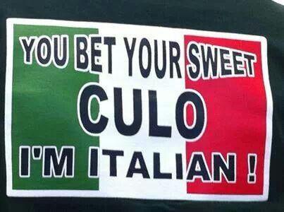 You bet your sweet ass I'm Italian!