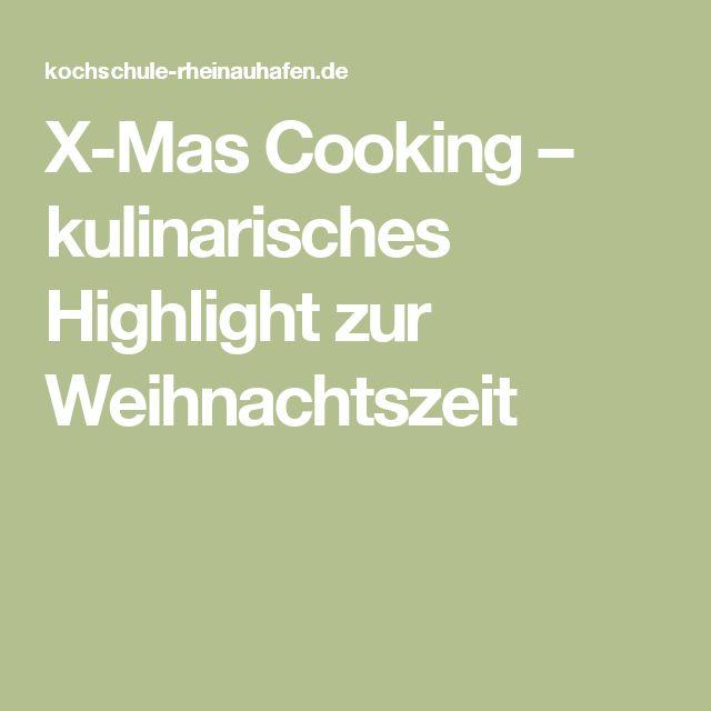 X-Mas Cooking – kulinarisches Highlight zur Weihnachtszeit