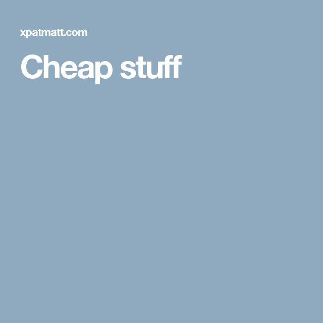 Cheap stuff