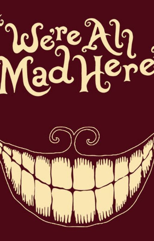 We're All Mad Here : Avenger/Chesire Cat Fanfic (Put on Hold)