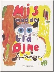 Mis med de blå øjne af Egon Mathiesen, ISBN 9788701544313
