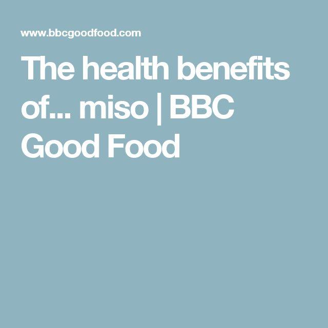 The health benefits of... miso | BBC Good Food