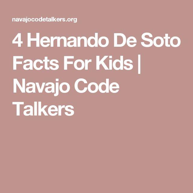 4 Hernando De Soto Facts For Kids | Navajo Code Talkers