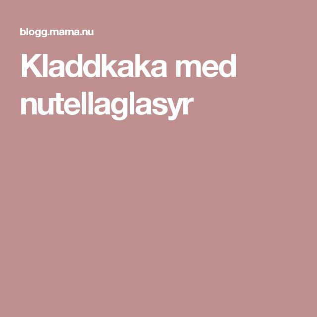 Kladdkaka med nutellaglasyr