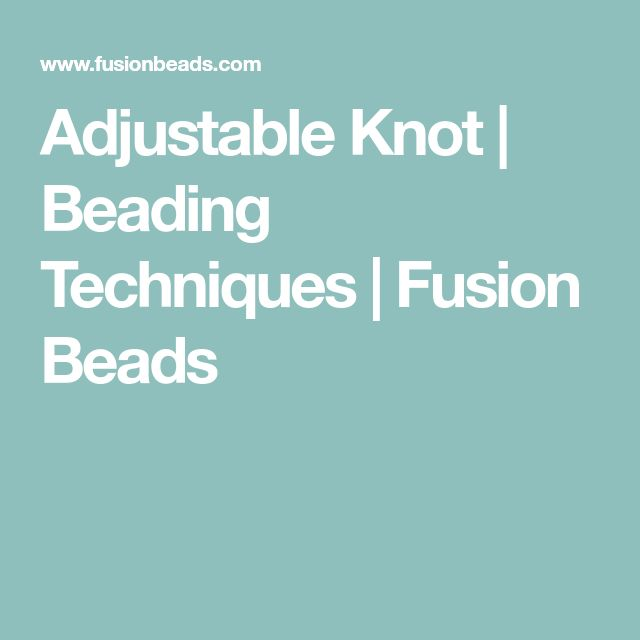 Adjustable Knot | Beading Techniques | Fusion Beads