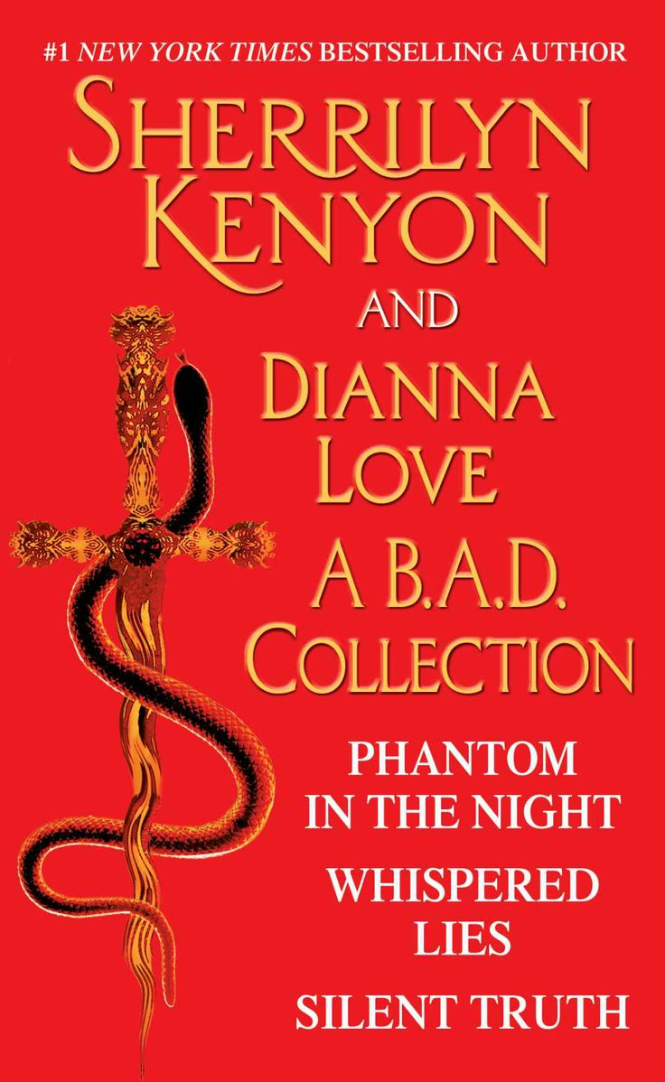 Sherrilyn Kenyon and Dianna Love - A B.A.D. Collection: Phantom in the Night, Whispered Lies, Silent Truth and an excerpt from Alterant - Ki...