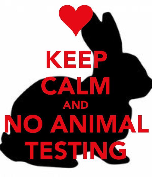 KEEP CALM AND NO ANIMAL TESTING