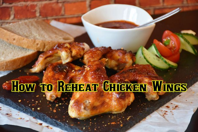How To Reheat Chicken Wings The Easiest And Tasty Ways Reheat Chicken Chicken Wings Perfect Fried Chicken