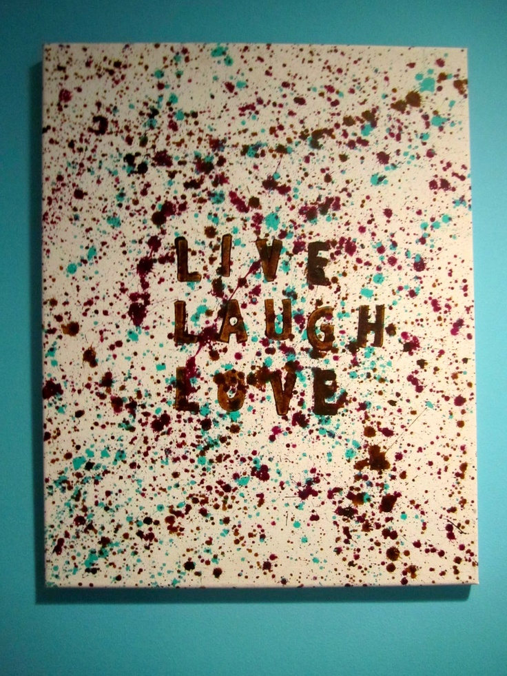 Okay, the splatter paint canvas I was talking about would be like this, but better, with more LARGE splatters, not so many small ones.