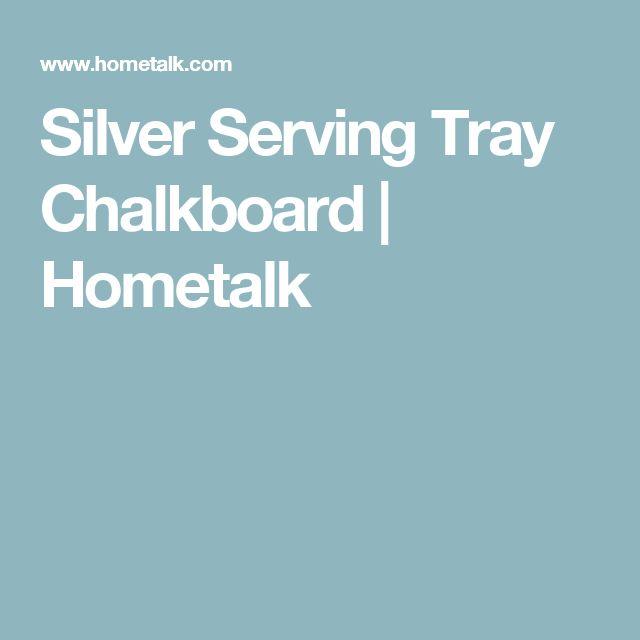 Silver Serving Tray Chalkboard | Hometalk