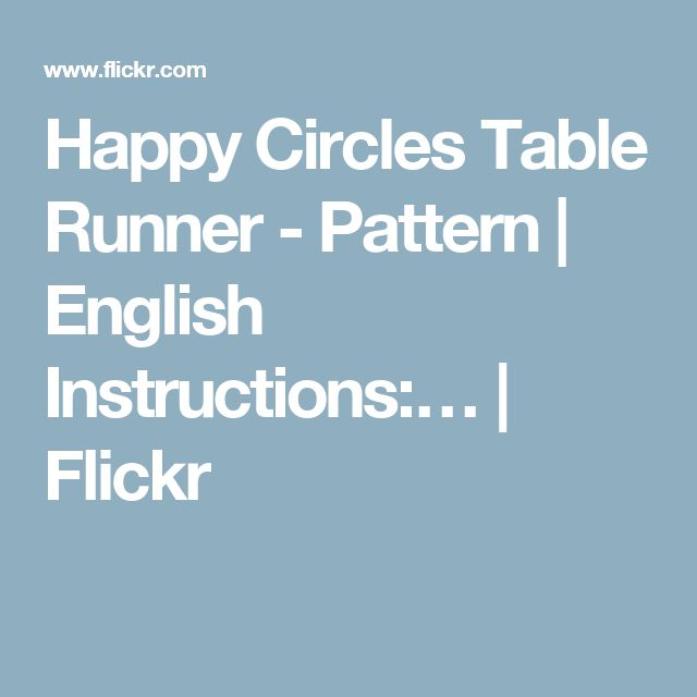 Happy Circles Table Runner - Pattern | English Instructions:… | Flickr