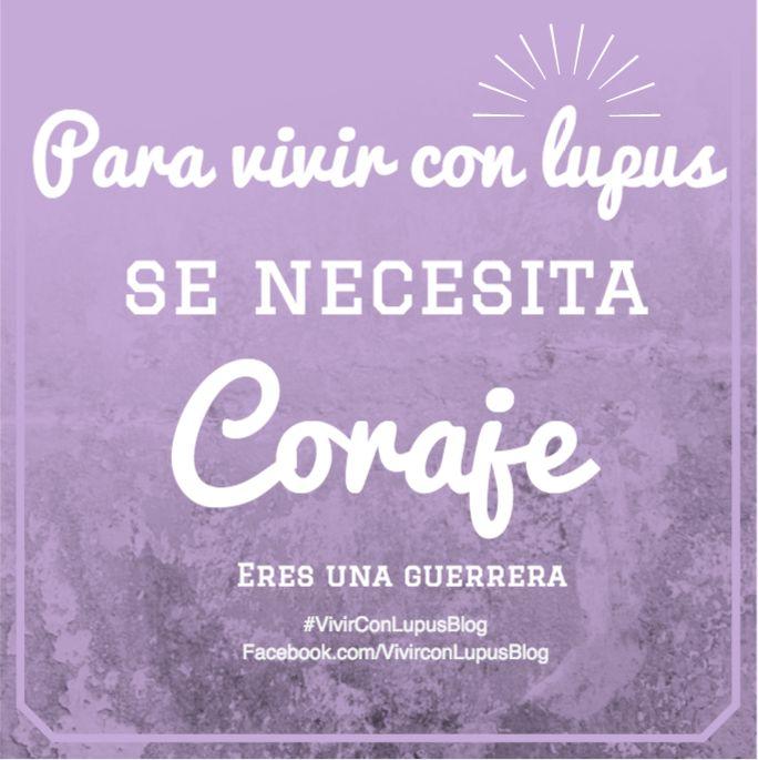 Para vivir con Lupus se necesita coraje.
