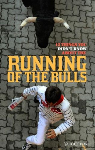 12 Things You Didn't Know About the Running of the Bulls