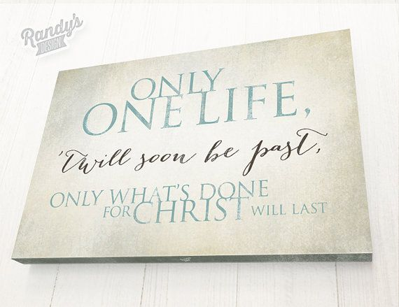 Custom Canvas Art, Christian Typography Poem or Quote, Only One Life, Wall Decor, Pick your Colors