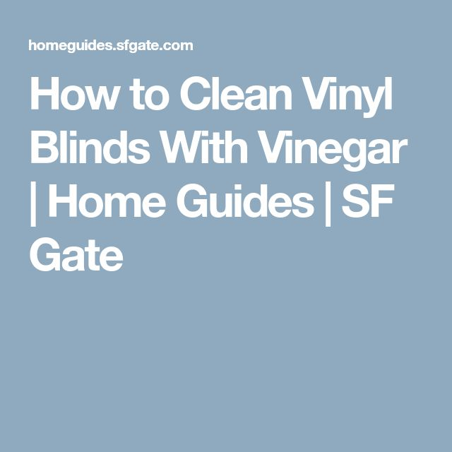 How to Clean Vinyl Blinds With Vinegar | Home Guides | SF Gate