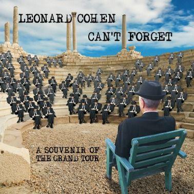 Leonard Cohen Can't Forget: A Souvenir Of The Grand Tour