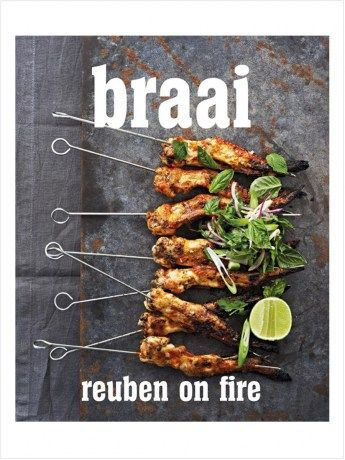 Braai - Reuben On Fire - https://rubyroadafrica.com/shop-online/lifestyle/books/braai-reuben-on-fire-quivertree-publications-detail