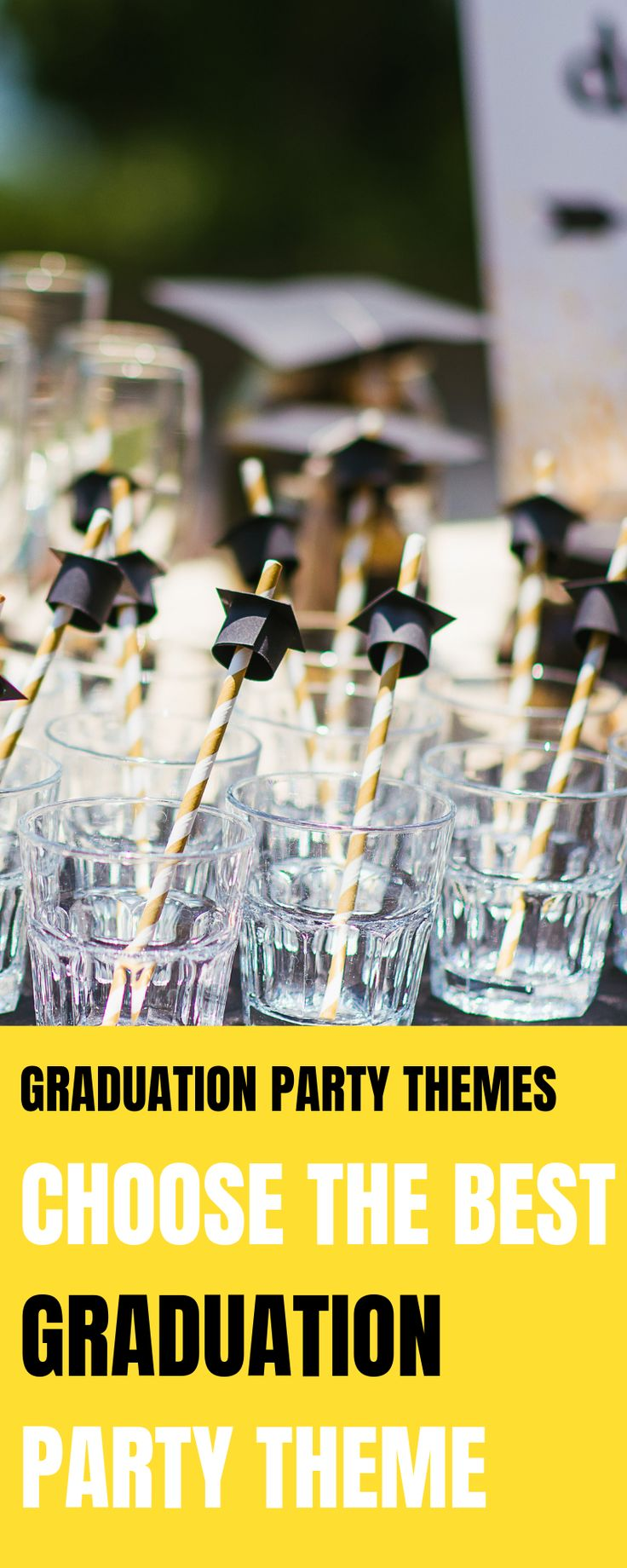 Select The Best Graduation Party Theme For Your 2019 Graduation Party